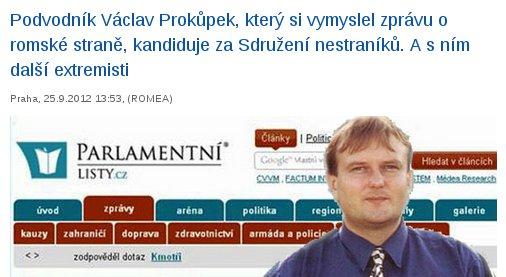 Ing. Václav Prokůpek, Ph.D se proslavil jako autor článku o romské straně, která byla okradena vlastním pokladníkem. Informace byla zcela smyšlená, za to ihned sdílená všemi hlavními českými zpravodajskými kanály.